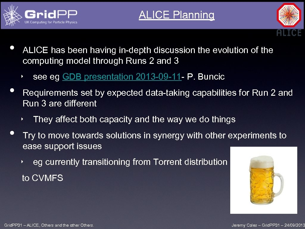 ALICE Planning • ALICE has been having in-depth discussion the evolution of the computing