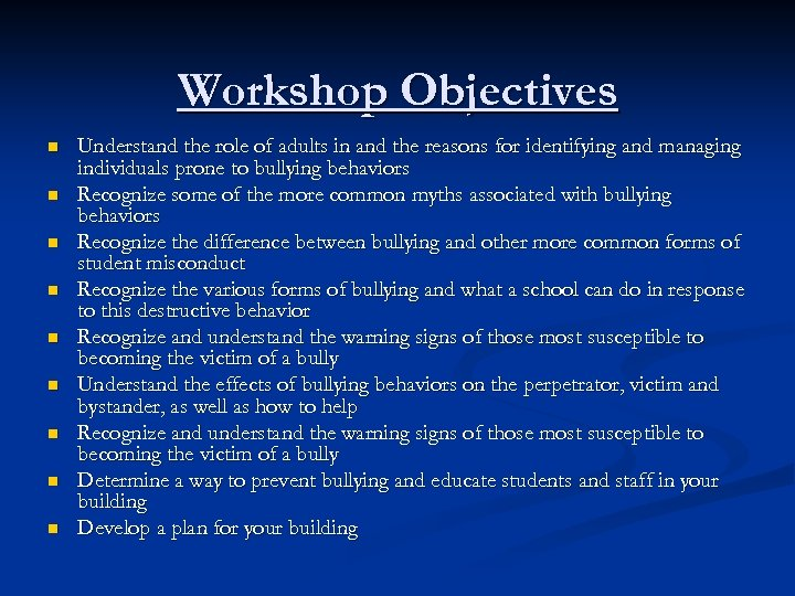 Workshop Objectives n n n n n Understand the role of adults in and