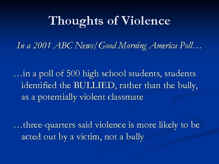 Thoughts of Violence In a 2001 ABC News/Good Morning America Poll… …in a poll