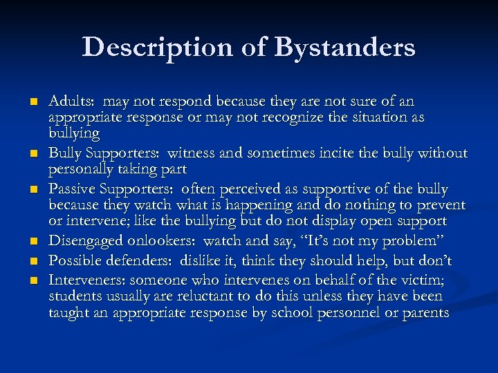 Description of Bystanders n n n Adults: may not respond because they are not
