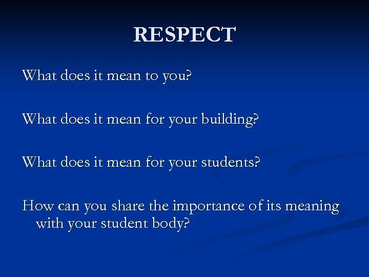 RESPECT What does it mean to you? What does it mean for your building?