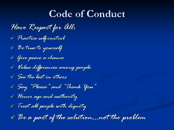 Code of Conduct Have Respect for All: ü ü ü ü Practice self-control Be