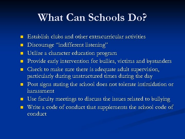 What Can Schools Do? n n n n Establish clubs and other extracurricular activities