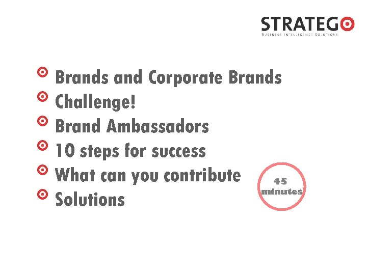 Brands and Corporate Brands Challenge! Brand Ambassadors 10 steps for success What can you