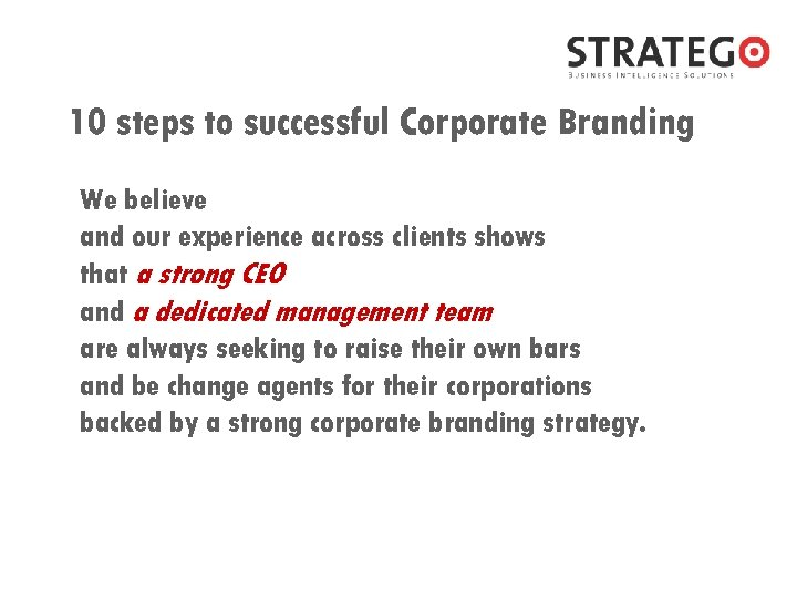 10 steps to successful Corporate Branding We believe and our experience across clients shows