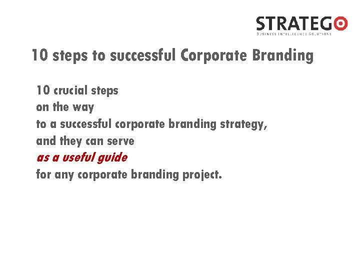 10 steps to successful Corporate Branding 10 crucial steps on the way to a