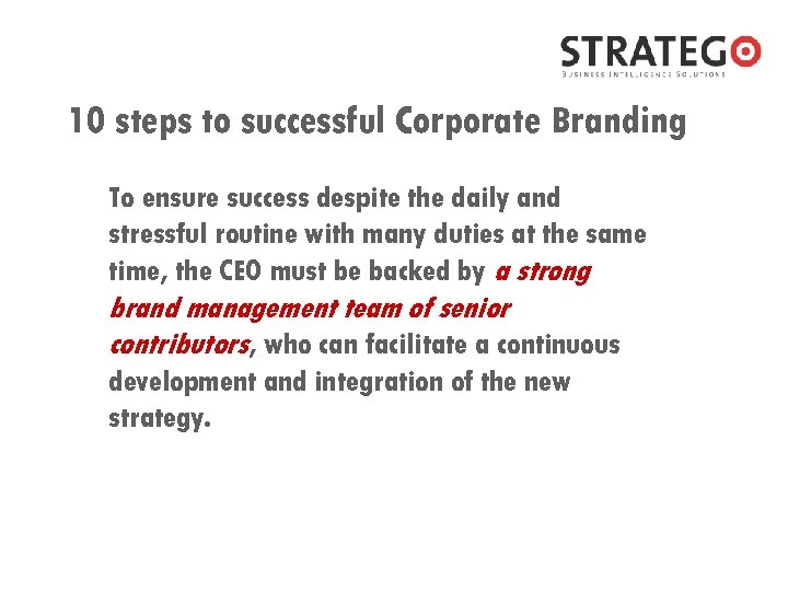 10 steps to successful Corporate Branding To ensure success despite the daily and stressful