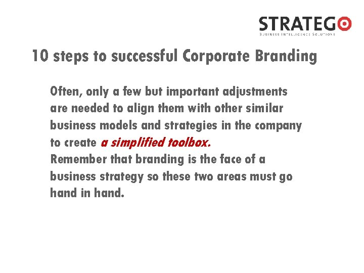 10 steps to successful Corporate Branding Often, only a few but important adjustments are