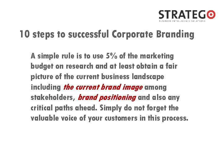 10 steps to successful Corporate Branding A simple rule is to use 5% of