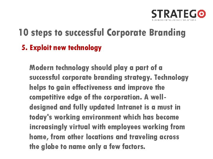 10 steps to successful Corporate Branding 5. Exploit new technology Modern technology should play