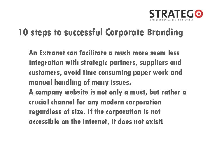 10 steps to successful Corporate Branding An Extranet can facilitate a much more seem