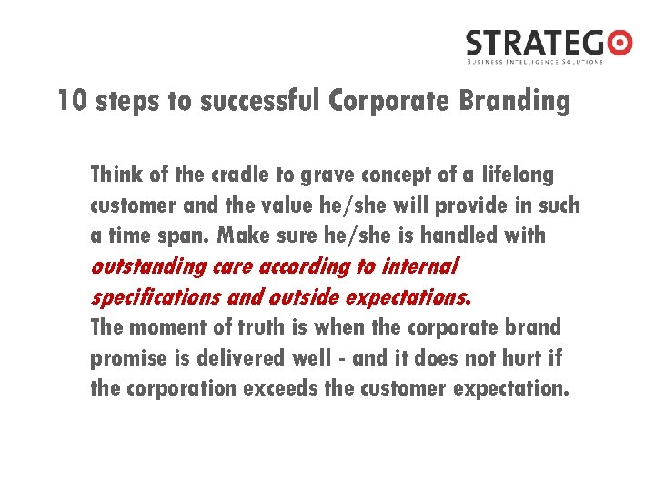 10 steps to successful Corporate Branding Think of the cradle to grave concept of