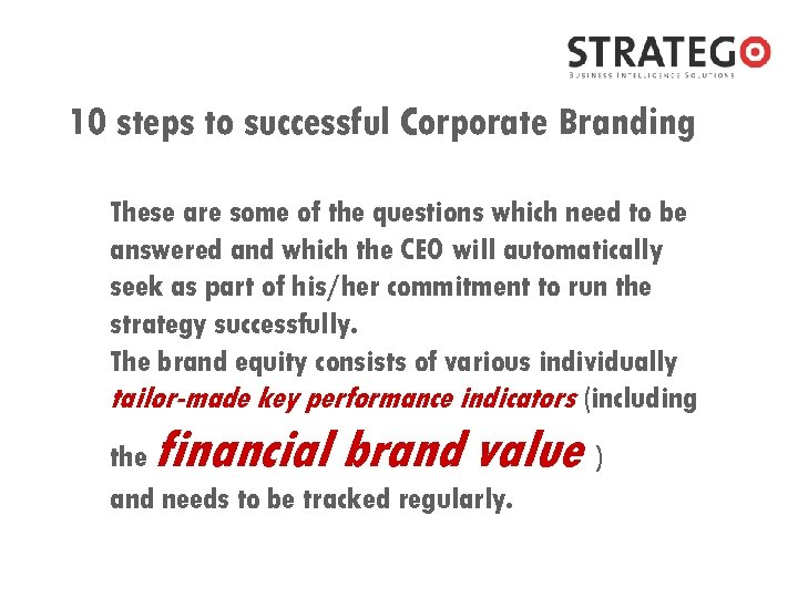 10 steps to successful Corporate Branding These are some of the questions which need