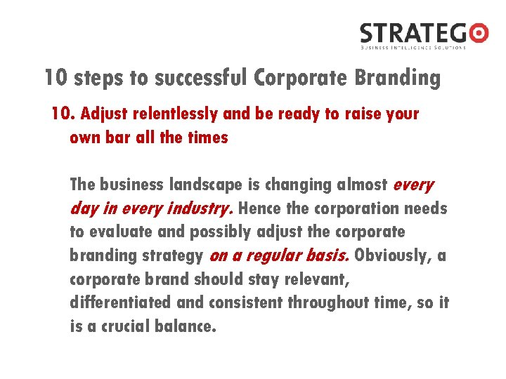 10 steps to successful Corporate Branding 10. Adjust relentlessly and be ready to raise