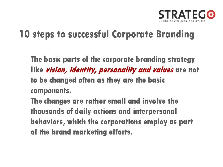 10 steps to successful Corporate Branding The basic parts of the corporate branding strategy