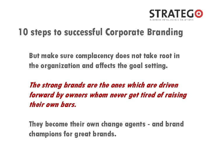 10 steps to successful Corporate Branding But make sure complacency does not take root