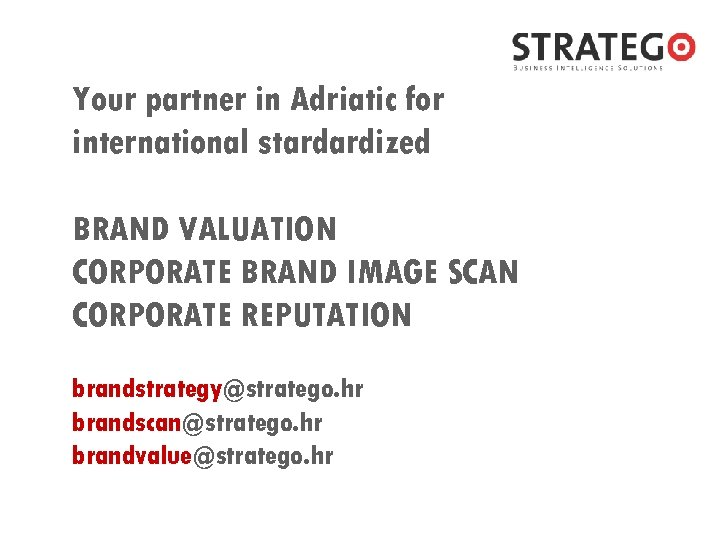 Your partner in Adriatic for international stardardized BRAND VALUATION CORPORATE BRAND IMAGE SCAN CORPORATE