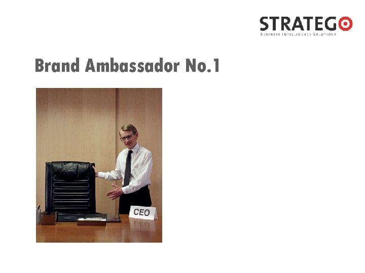 Brand Ambassador No. 1