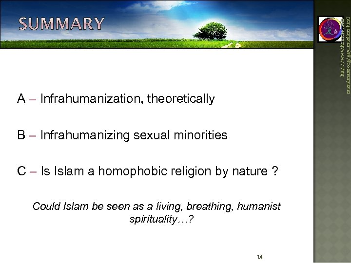 http: //www. homosexuelsmusulmans. org/gay_muslims. html A – Infrahumanization, theoretically B – Infrahumanizing sexual minorities
