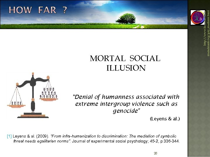 """""""Denial of humanness associated with extreme intergroup violence such as genocide"""" (Leyens & al."""