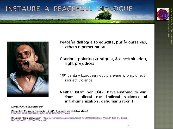 Continue pointing at stigma, & discrimination, fight prejudices 18 th century European doctors were