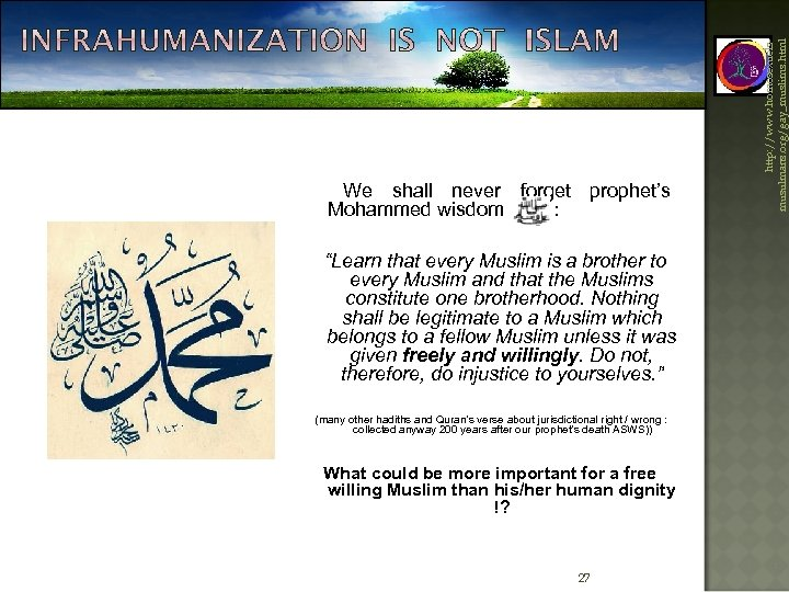 """""""Learn that every Muslim is a brother to every Muslim and that the"""