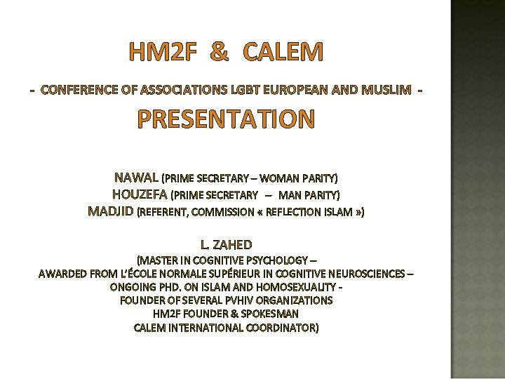 HM 2 F & CALEM - CONFERENCE OF ASSOCIATIONS LGBT EUROPEAN AND MUSLIM -