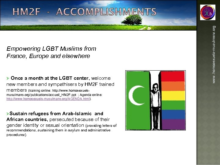Ø Once a month at the LGBT center, welcome new members and sympathisers by