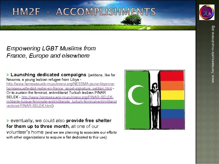 Ø Launching dedicated compaigns (petitions, like for Nessma, a young lesbian refugee from Libya
