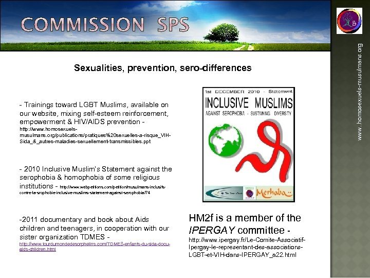 - Trainings toward LGBT Muslims, available on our website, mixing self-esteem reinforcement, empowerment &