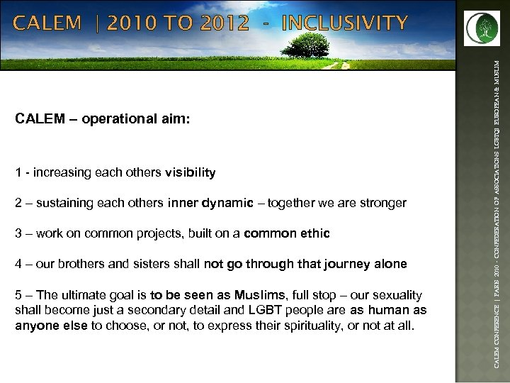 CALEM – operational aim: 1 - increasing each others visibility 2 – sustaining each