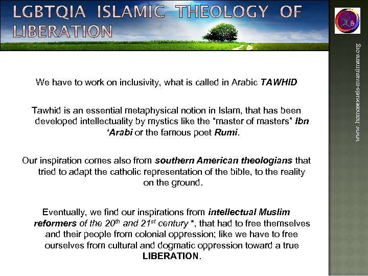 Tawhid is an essential metaphysical notion in Islam, that has been developed intellectuality by