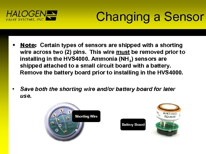 Changing a Sensor • Note: Certain types of sensors are shipped with a shorting