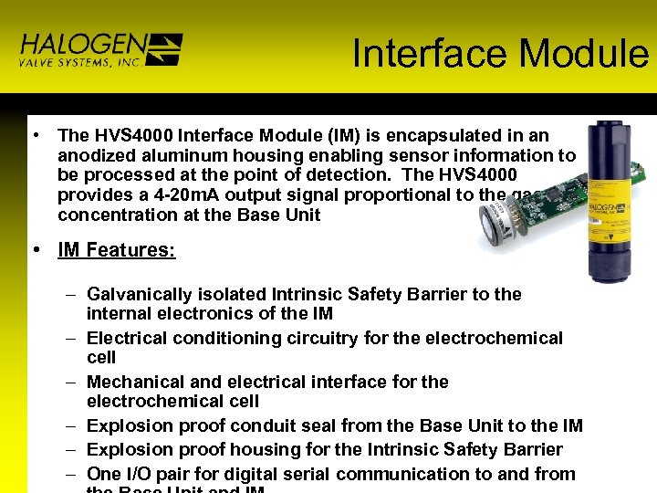 Interface Module • The HVS 4000 Interface Module (IM) is encapsulated in an anodized