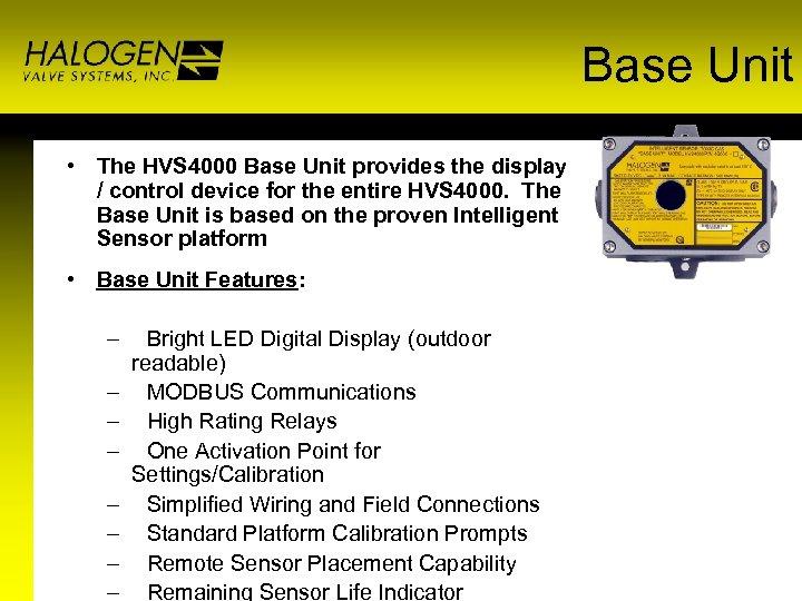 Base Unit • The HVS 4000 Base Unit provides the display / control device