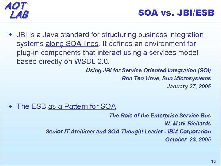AOT LAB SOA vs. JBI/ESB w JBI is a Java standard for structuring business