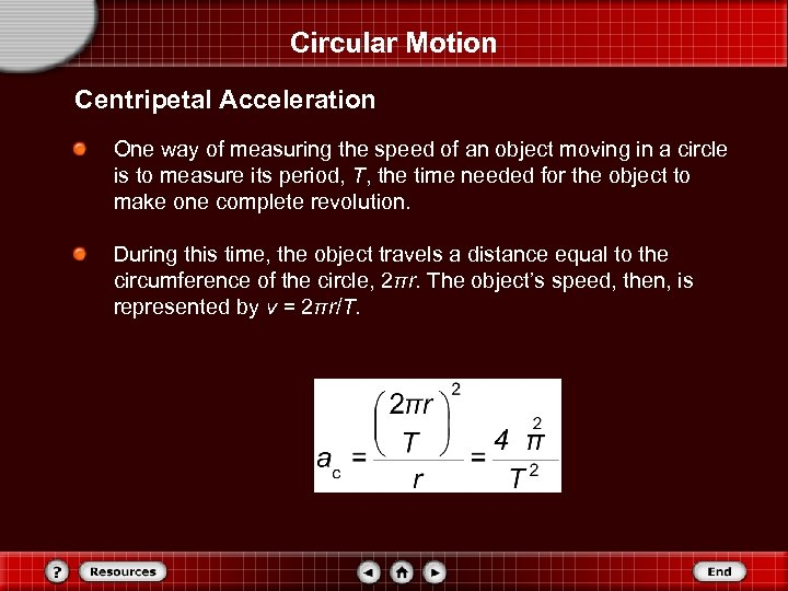 Circular Motion Centripetal Acceleration One way of measuring the speed of an object moving