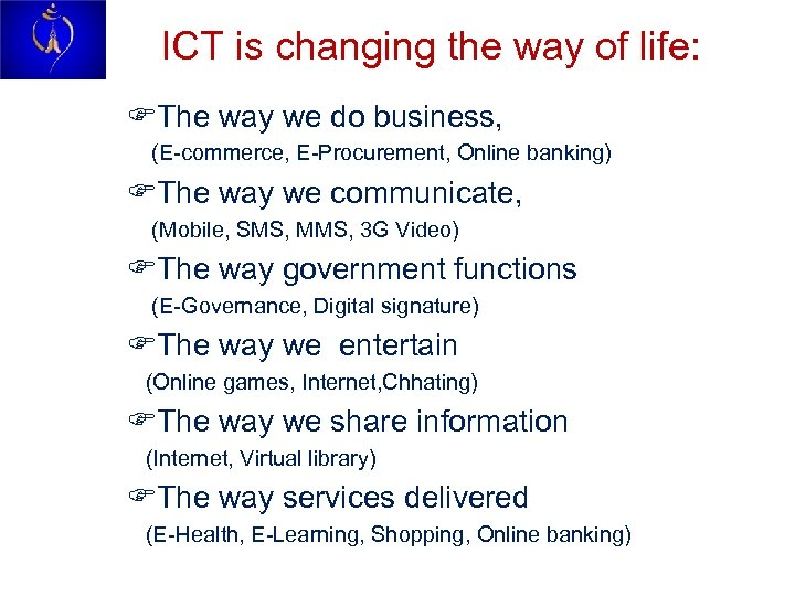 ICT is changing the way of life: FThe way we do business, (E-commerce, E-Procurement,
