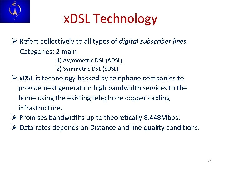 x. DSL Technology Ø Refers collectively to all types of digital subscriber lines Categories:
