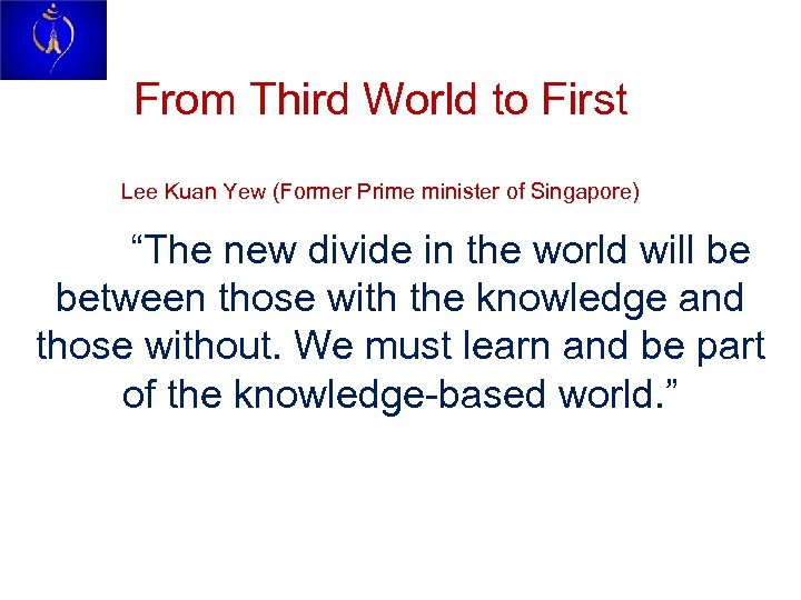 "From Third World to First Lee Kuan Yew (Former Prime minister of Singapore) ""The"