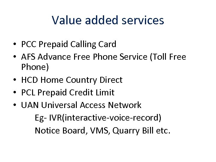 Value added services • PCC Prepaid Calling Card • AFS Advance Free Phone Service