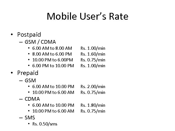 Mobile User's Rate • Postpaid – GSM / CDMA • • 6. 00 AM