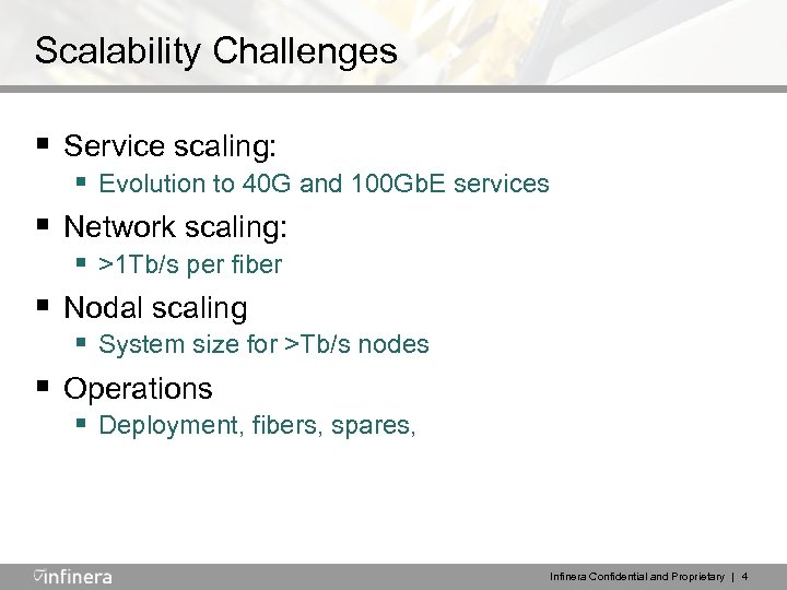 Scalability Challenges § Service scaling: § Evolution to 40 G and 100 Gb. E