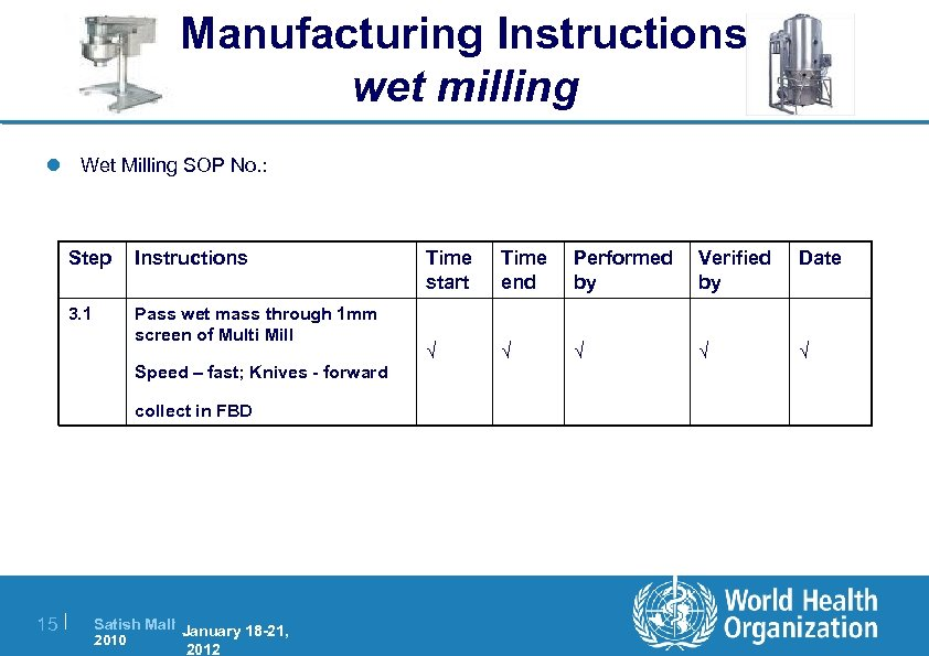 Manufacturing Instructions wet milling l Wet Milling SOP No. : Step Instructions 3. 1