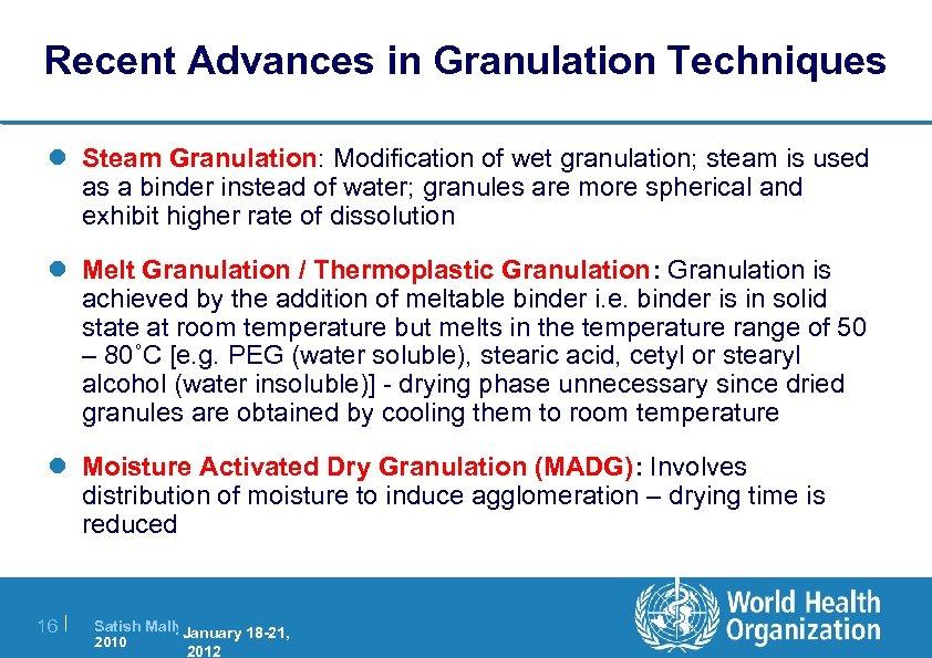Recent Advances in Granulation Techniques l Steam Granulation: Modification of wet granulation; steam is