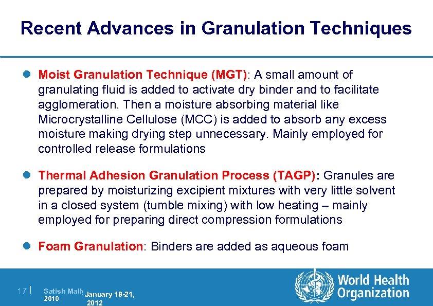 Recent Advances in Granulation Techniques l Moist Granulation Technique (MGT): A small amount of