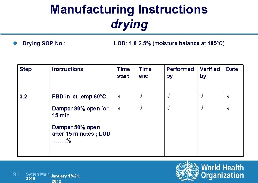 Manufacturing Instructions drying l Drying SOP No. : LOD: 1. 0 -2. 5% (moisture