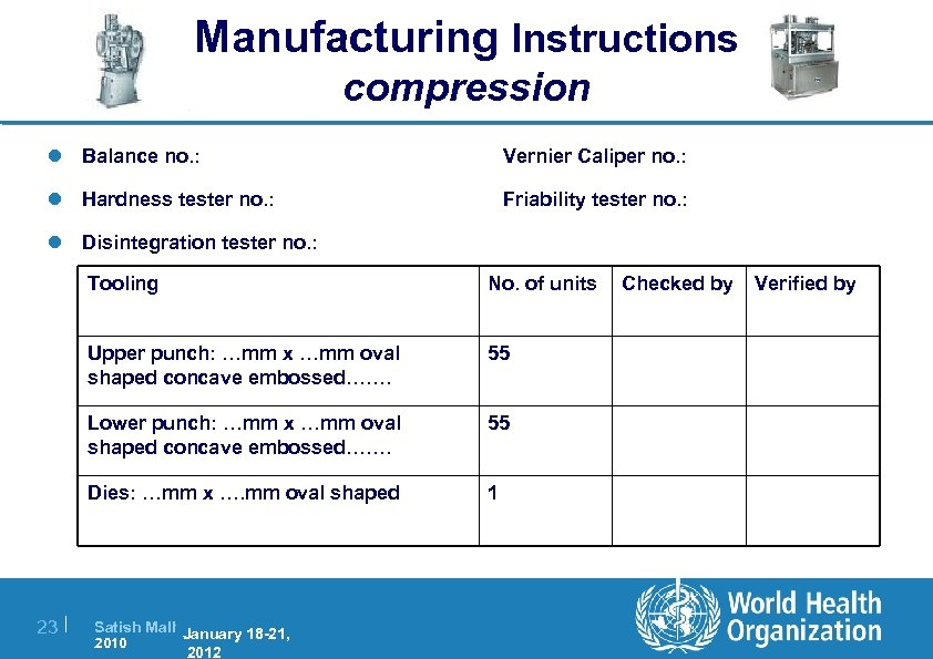 Manufacturing Instructions compression l Balance no. : Vernier Caliper no. : l Hardness tester