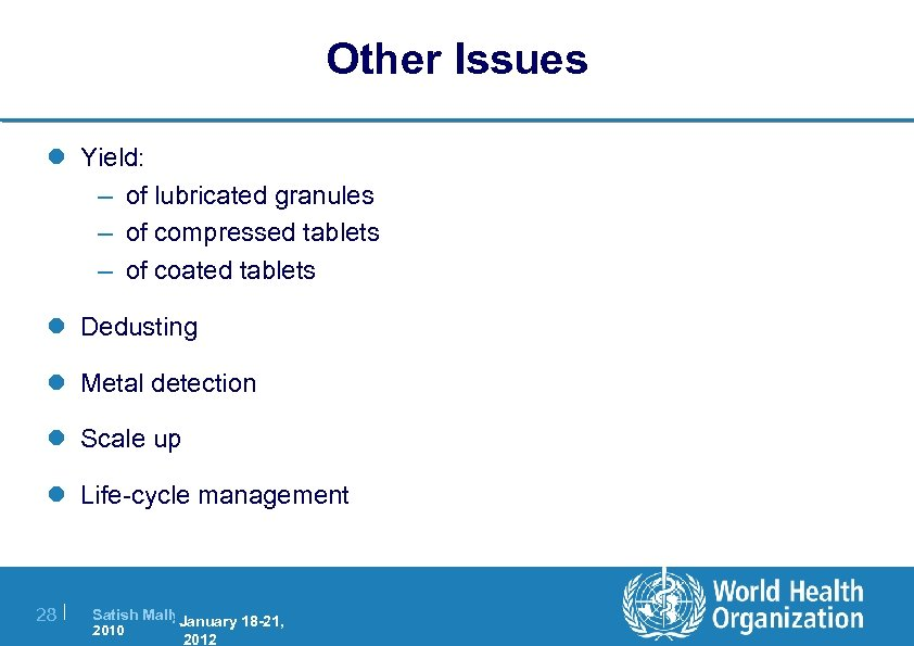 Other Issues l Yield: – of lubricated granules – of compressed tablets – of
