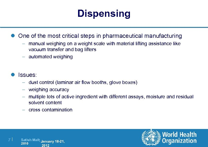 Dispensing l One of the most critical steps in pharmaceutical manufacturing – manual weighing